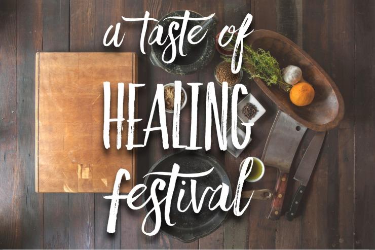 Healing A Taste of
